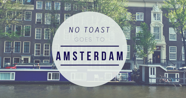 No Toast goes to Amsterdam