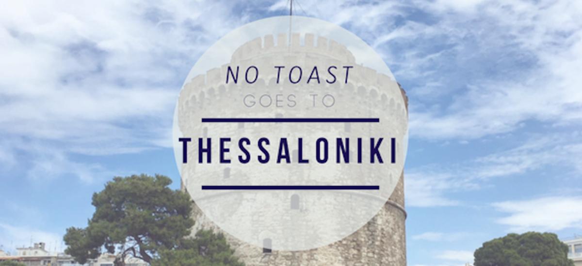 No Toast goes to Thessaloniki