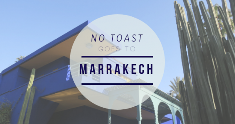 No Toast goes to Marrakech