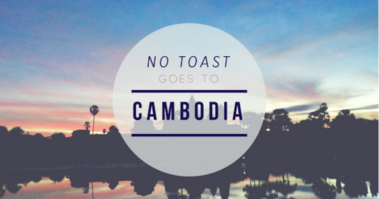 No Toast goes to Cambogia