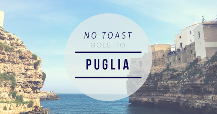 No Toast goes to Puglia