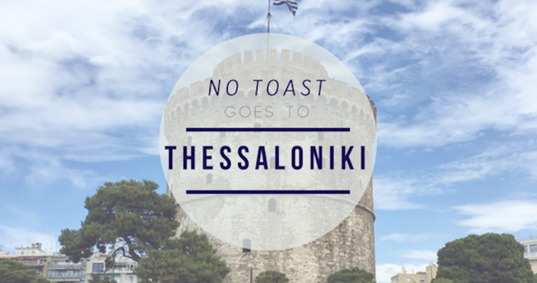No Toast goes to Thessaloniki