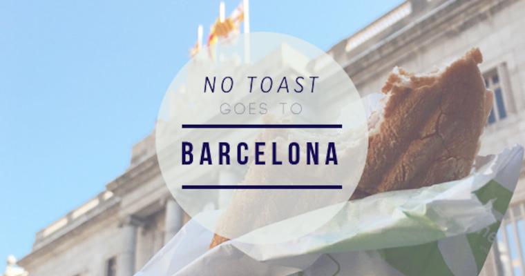 No Toast goes to Barcelona
