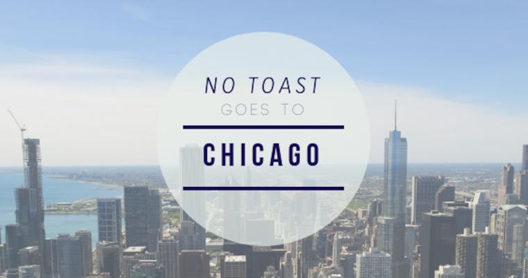 No Toast goes to Chicago