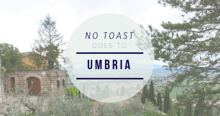 No Toast goes to Umbria