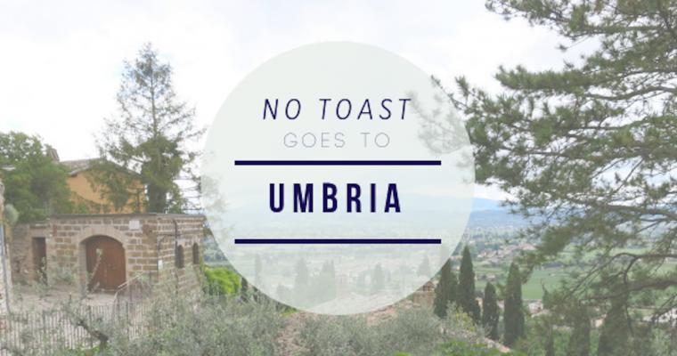 No Toast goes to Umbria