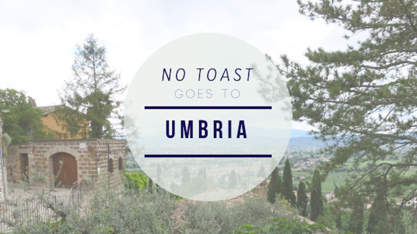 No Toast goes to Umbria - NO TOAST FOR BREAKFAST